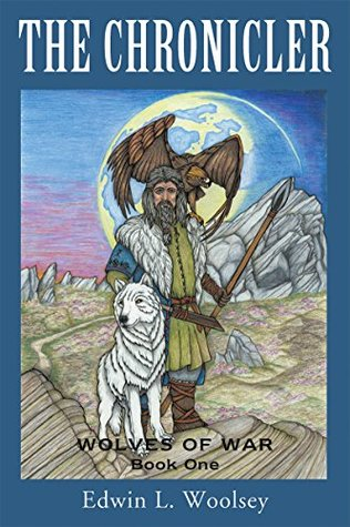 The Chronicler: Wolves of War, Book One