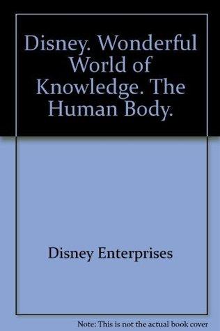 Disney. Wonderful World of Knowledge. The Human Body.