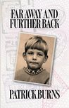 Far Away and Further Back by Patrick   Burns