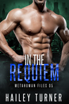 In the Requiem (Metahuman Files, #5)