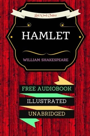 Hamlet: By William Shakespeare & Illustrated (An Audiobook Free!)