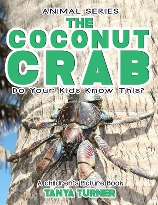 THE COCONUT CRAB Do Your Kids Know This?: A Children's Picture Book