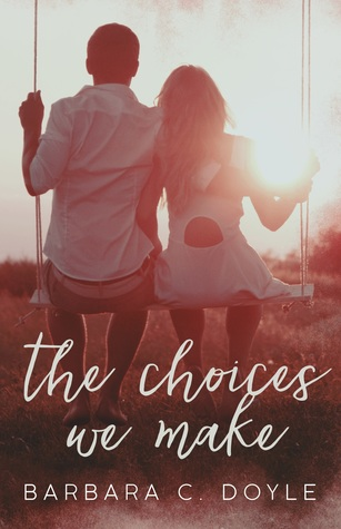 The-Choices-We-Make-Relentless-Book-4-Barbara-C-Doyle