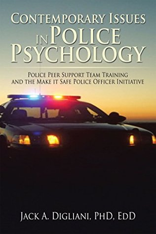 Contemporary Issues in Police Psychology: Police Peer Support Team Training and the Make It Safe Police Officer Initiative