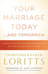 Your Marriage Today. . .And Tomorrow: Making Your Relationship Matter Now and for Generations to Come