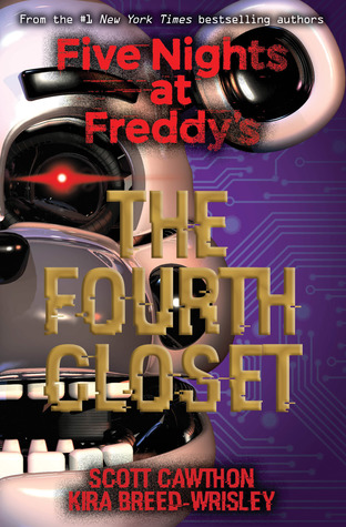 The Fourth Closet Five Nights At Freddys 3 By Scott Cawthon