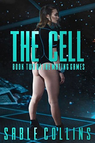 The Cell: Book Two Of The Mating Games Series