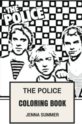 The Police Coloring Book: Epic Rock-Punk and Jazz Reggae Band Sting and New Wave Music Inspired Adult Coloring Book (The Police Books)