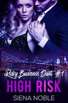 High Risk (Risky Business Duet, #1)