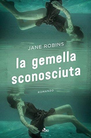 La gemella sconosciuta by Jane Robins
