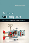 Artificial Unintelligence: How Computers Misunderstand the World