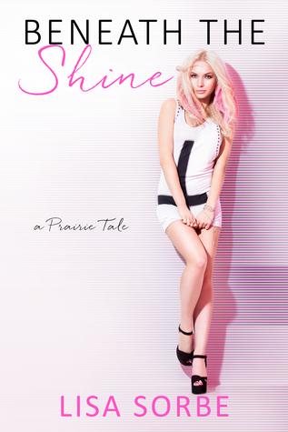 Beneath the Shine (A Prairie Tale #3)