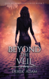 Beyond The Veil (Veil of Darkness #3)