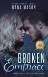 Broken Embrace (Embrace, #3)
