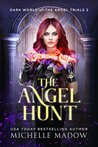 The Angel Hunt (Dark World: The Angel Trials #2)