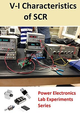 Study of V-I Characteristics of SCR (Power Electronics Lab Experiments Series)