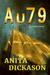 A u 7 9 by Anita Dickason