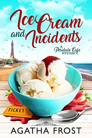 Ice Cream and Incidents (Peridale Cafe Mystery, #13)