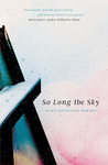 So Long the Sky
