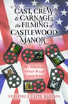 Cast, Crew, & Carnage; the Filming of Castlewood Manor (2)