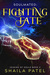 Fighting Fate by Shaila Patel