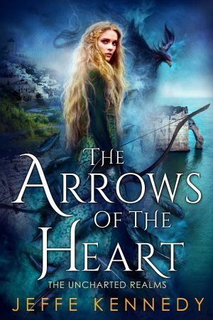 The Arrows of the Heart (The Uncharted Realms #4)