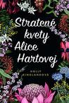 Stratené kvety Alice Hartovej by Holly Ringland