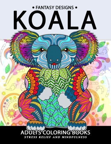 Koala Adults Coloring Book: Stress-relief Coloring Book For Grown-ups