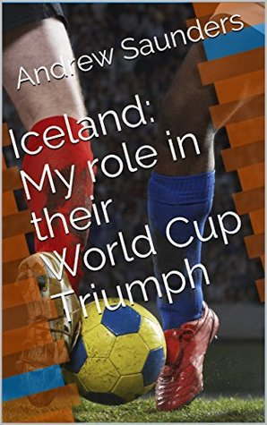 Iceland: My Role in their World Cup Triumph