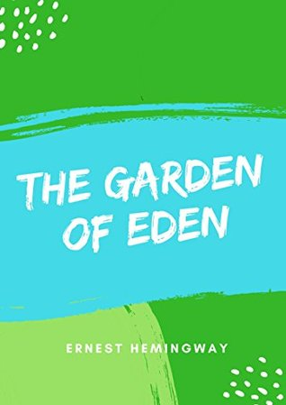 The Garden of Eden by Ernest Hemingway
