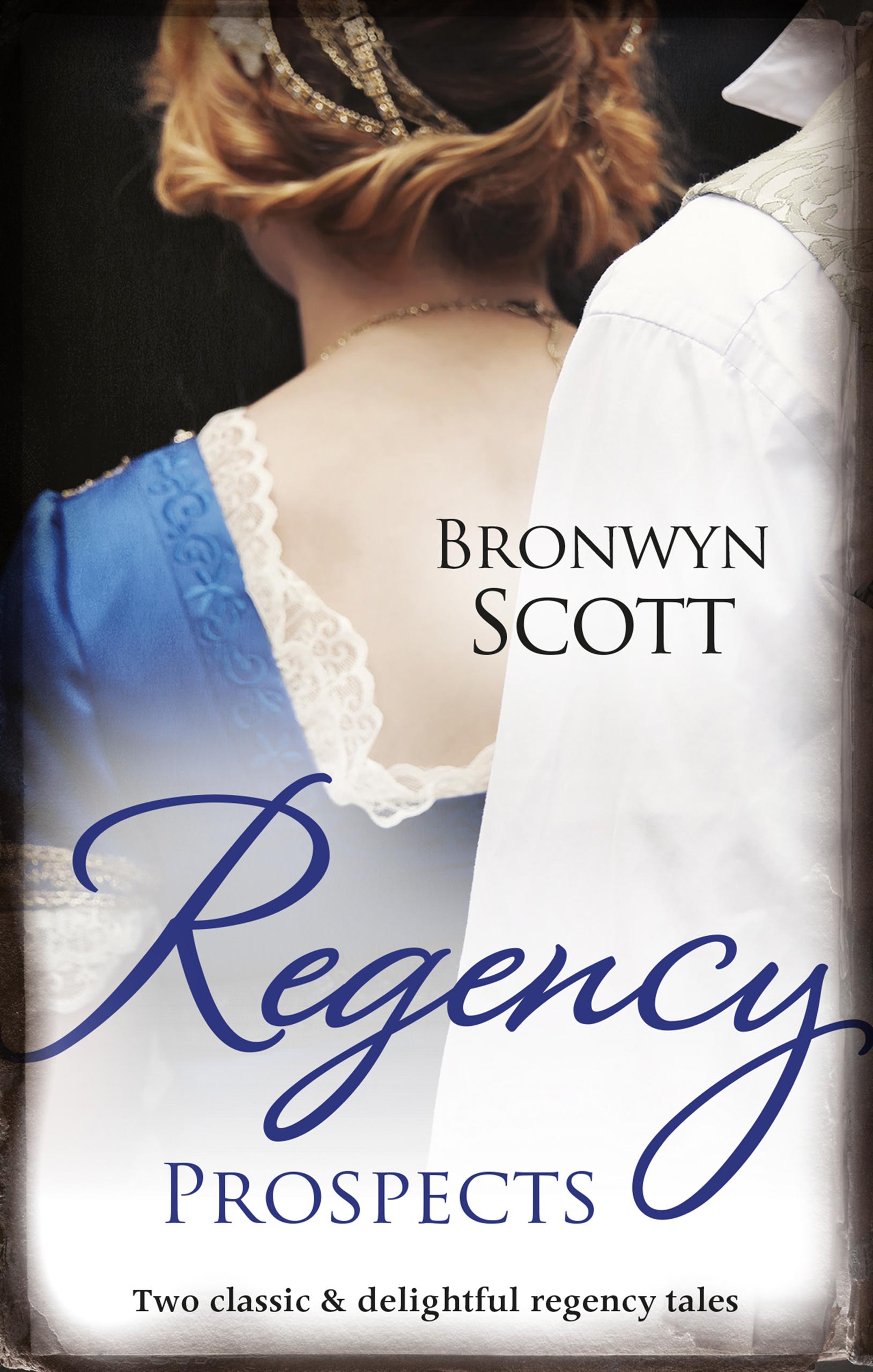 Regency Prospects/A Lady Dares/A Lady Risks All