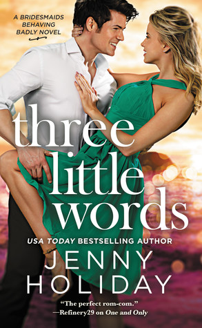 The Perfect Bookend to an Awesome Series! A Review of Three Little Words by Jenny Holiday