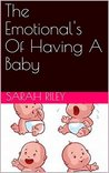 The Emotional's Of Having A Baby