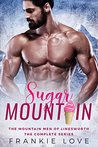 Sugar Mountain: The Complete Series (The Mountain Men of Linesworth Book 4)