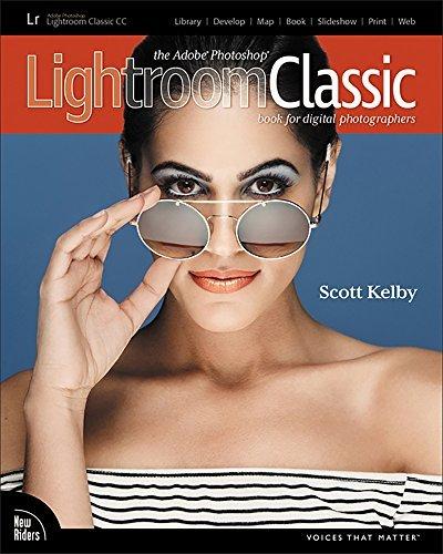 The Adobe Photoshop Lightroom Classic CC Book for Digital Photographers: Adobe PS Ltrm Clss CC Bk Dig