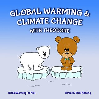 Global Warming Books for Kids: Global Warming & Climate Change with Theodore