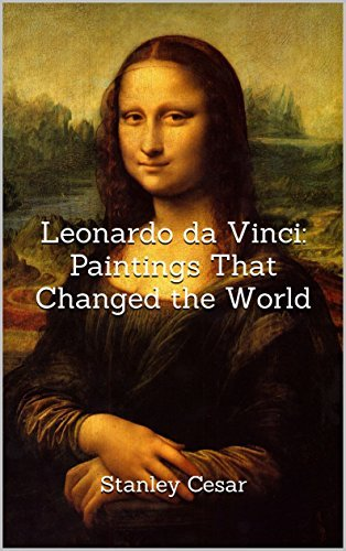Leonardo da Vinci: Paintings That Changed the World