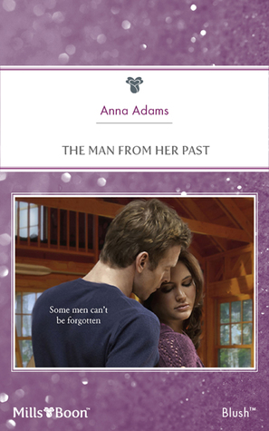 The Man From Her Past Welcome To Honesty 2 By Anna Adams