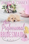 The Professional Bridesmaid