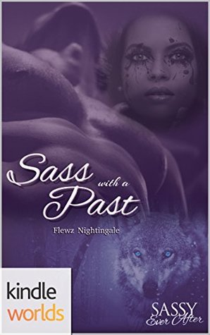 Sass with a Past (Sassy Ever After Kindle Worlds; Demons, Gods, and Monsters Book 1)