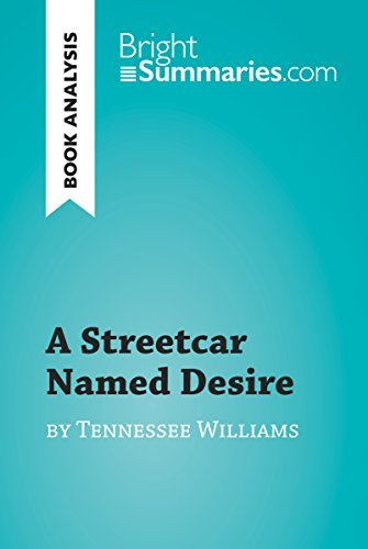 A Streetcar Named Desire by Tennessee Williams (Book Analysis): Detailed Summary, Analysis and Reading Guide (BrightSummaries.com)