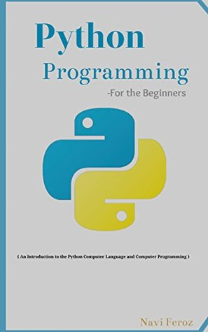Python Programming: For the Beginners