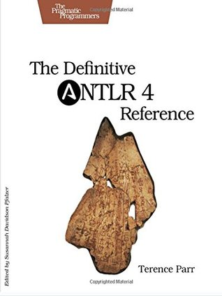 The definitive antlr reference by terence parr.
