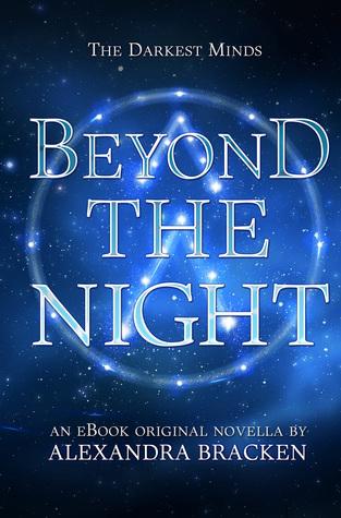 Beyond the Night (The Darkest Minds, #3.5)