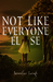 Not Like Everyone Else by Jennifer  Leigh