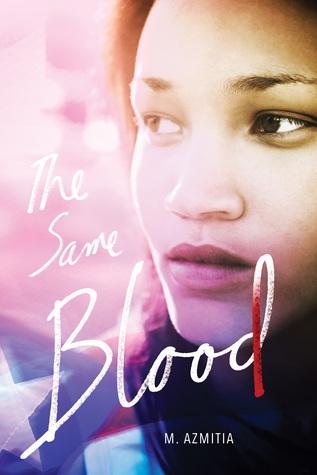 The Same Blood by M. Azmitia