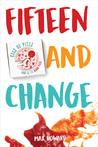 Fifteen and Change