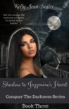 Shadow to Jazzmine's Heart (Conquer the Darkness Series)