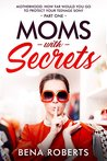 Moms with Secrets (Part One - Troubled Teenage Boys): The Tea Bag School Drug Company (Tammy & Lisa Mom Detectives Book 1)