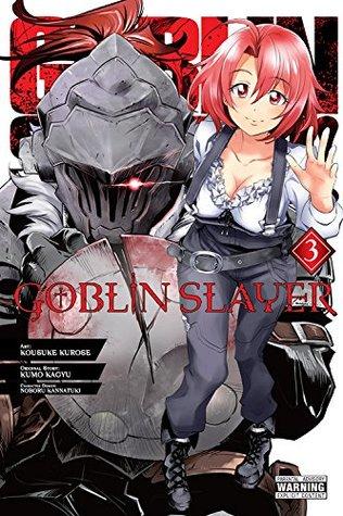 Goblin Slayer, Vol. 3 (Goblin Slayer Manga, #3)